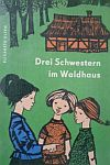 Trompeterbuch: Drei Schwestern im Waldhaus